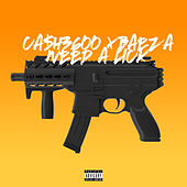 Need a Lick by Ca$h3600