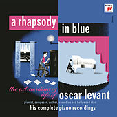 A Rhapsody in Blue - The Extraordinary Life of Oscar Levant by Oscar Levant