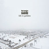 Life is Golden by The London Suede