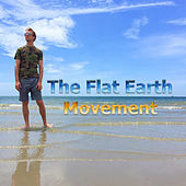 The Flat Earth Movement by Eric Dubay