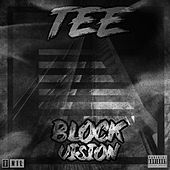 Block Vision by Tee