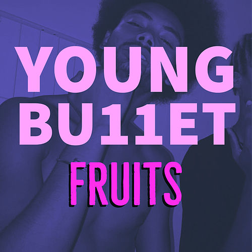 Fruits by Young Bu11et