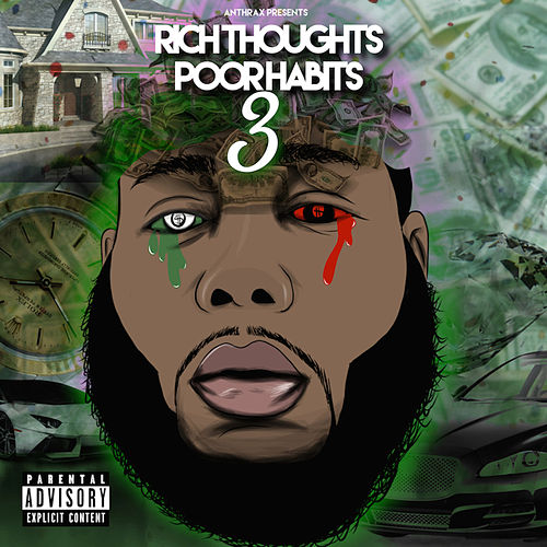 Rich Thoughts Poor Habits 3 by Anthrax