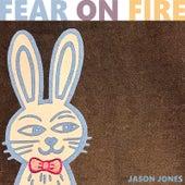 Fear on Fire by Jason Jones