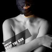 Drop the gun by Dj tomsten
