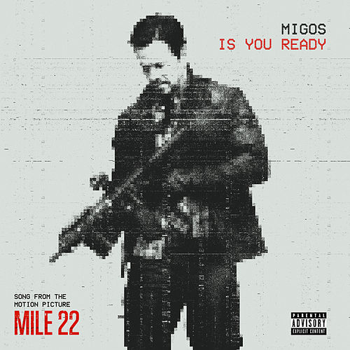 Is You Ready (From 'Mile 22') by Migos