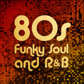 80s Funky Soul and R&B von Various Artists