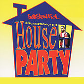 Resurrection of the House Party von Substantial