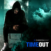 Time Out by Christon Gray