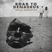 Freed Indeed (You Said I Am) by Israel Houghton