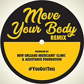 Move Your Body (Remix) by New Orleans Musicians' Clinic