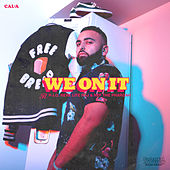 We On It (feat. P-Lo, Rexx Life Raj & Nef the Pharaoh) by Cala