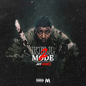 Kill Mode 2 by Jay Jones