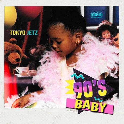 90's Baby by Tokyo Jetz