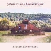 Made to Be a Country Boy de Dillon Carmichael