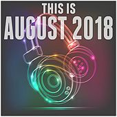 This Is: August 2018 de Various Artists