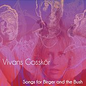 Songs for Birger in the Bush von Vivans Gosskör