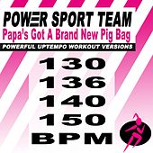Papa's Got a Brand New Pig Bag (Powerful Uptempo Cardio, Fitness, Crossfit & Aerobics Workout Versions) by Power Sport Team
