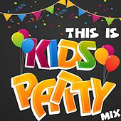 This Is: Kids Party Mix de Various Artists