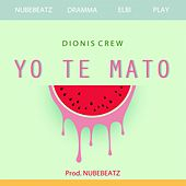 Yo Te Mato by Dramma & Elbi Dionis Crew Presents NubeBeatz