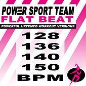 Flat Beat (Powerful Uptempo Cardio, Fitness, Crossfit & Aerobics Workout Versions) by Power Sport Team