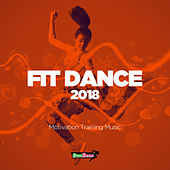 Fit Dance 2018: Motivation Training Music - EP by Various Artists