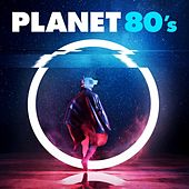 Planet 80's by Various Artists