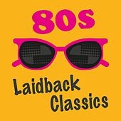 80s Laidback Classics de Various Artists