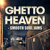 Ghetto Heaven - Smooth Soul Jams de Various Artists
