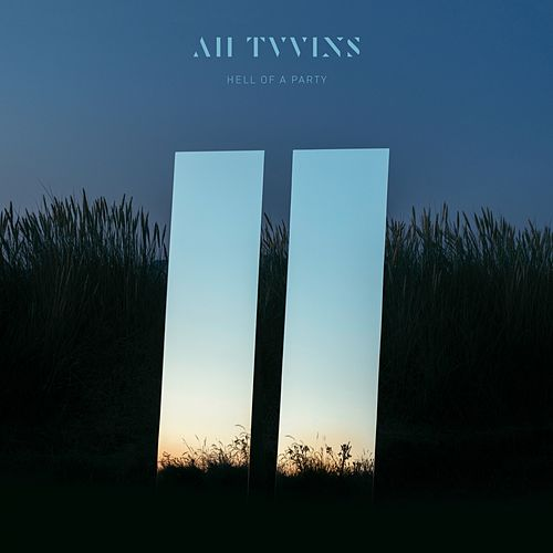 Hell of a Party by All Tvvins