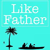 Like Father de Various Artists