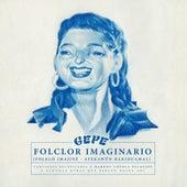 Folclor Imaginario (Canciones Recopiladas por Margot Loyola Palacios y Algunas Otras Que Parten Desde Ahí) de Gepe