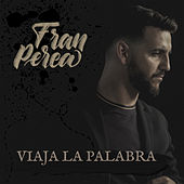 Viaja la Palabra de Fran Perea
