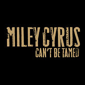 Can't Be Tamed (MySpace Exclusive) von Miley Cyrus