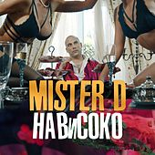 Нависоко de Mister D