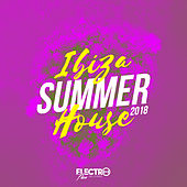 Ibiza Summer House 2018 - EP by Various Artists