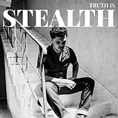 Truth Is by Stealth