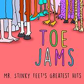 Toe Jams: Mr. Stinky Feet's Greatest Hits by Jim Cosgrove