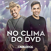 No Clima do Dvd de Cavaleiros do Forró