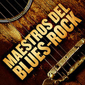 Maestros del Blues-Rock by Various Artists
