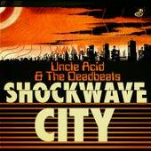 Shockwave City by Uncle Acid & The Deadbeats