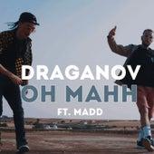 Oh Mahh by Draganov