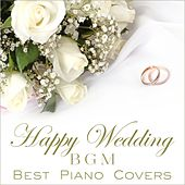 Happy Wedding BGM-Best Piano Covers- by Relaxing Piano Crew