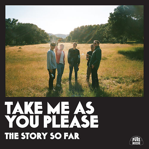Take Me as You Please by The Story So Far