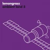 Ambient Land 5 de Lemongrass