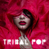 Tribal Pop by Various Artists
