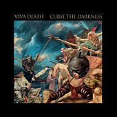 Curse the Darkness by Viva Death