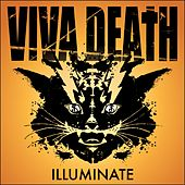 Illuminate by Viva Death