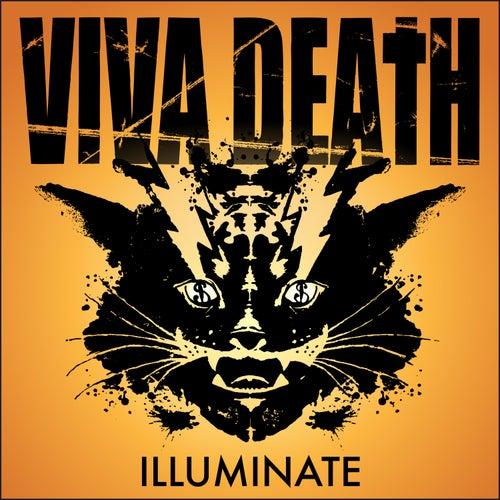 Illuminate by Viva Death
