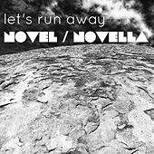 Let's Run Away by Novel